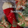 A Rock in my Stocking