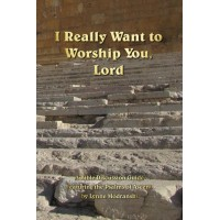 I Really Want to Worship You, Lord - Bible Study Guide - Paperback