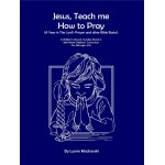 Jesus, Teach Us How to Pray - Paperback