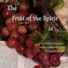 The Fruit of the Spirit Is . . . (Paperback)